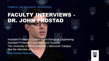 Faculty Interviews – Dr. John Frostad