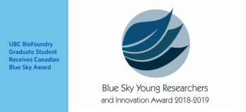 UBC BioFoundry Graduate Student Receives Canadian Blue Sky Award