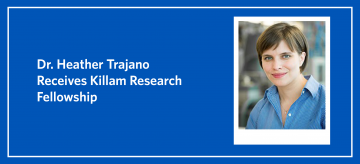 Dr. Heather Trajano Receives Killam Research Fellowship